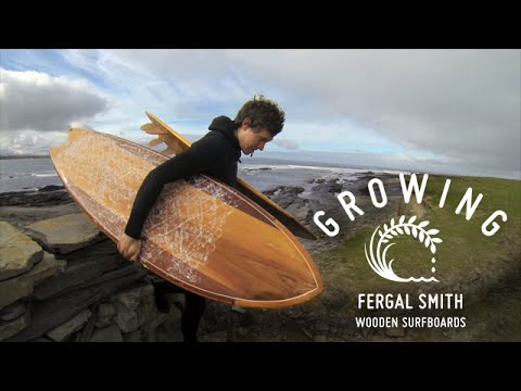 Fergal Smith - Wooden Surfboards | Growing Ep12