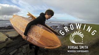 Fergal Smith - Wooden Surfboards Growing Ep12