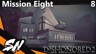 Dishonored 2 - Full Gameplay [Part 8]
