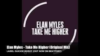 Elan Myles - Take Me Higher (Original Mix)