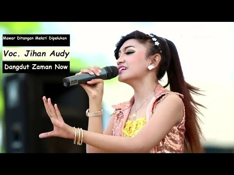 Lagu Dangdut Terbaru - Jihan Audy Mawar Ditangan Melati Dipelukan