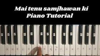 Mai Tenu Samjhawan Ki || Piano Tutorial || By Aman Bhatt