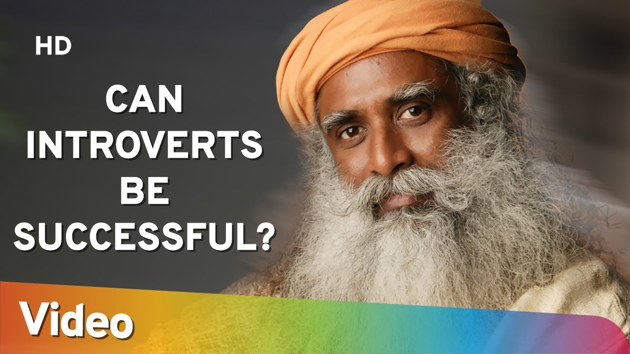Can Introverts be Successful? - क्या परिचय सफल हो सकता है? - Sadhguru