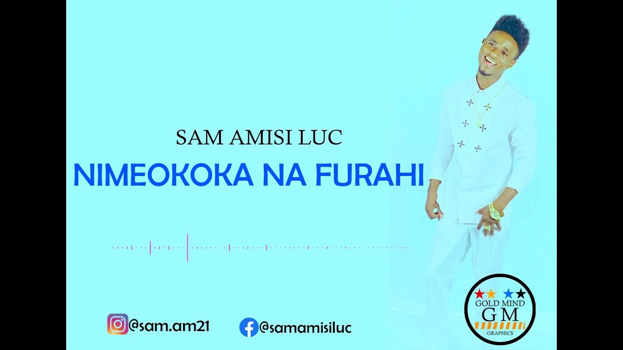 "Download Sam Amisi Luc ""NIMEOKOKA NA FURAHI"" Official Audio"