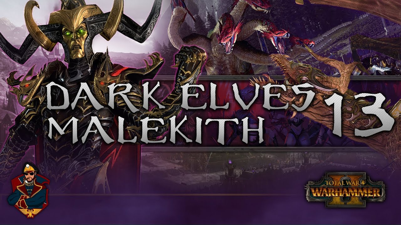 [13] MALEKITH vs TYRION: SHOWDOWN! - Total War: Warhammer 2 (Dark Elves) Campaign Walkthrough - YouTube