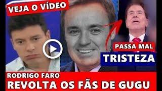 Apos noticia sobre Gugu Silvio Santos não suporta e...| Rodrigo Faro DECEPCIONA fãs por todo Brasil.