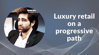 Luxury retail on a progressive path