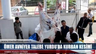ÖMER AVNİYER TALEBE YURDU'DA KURBAN KESİMİ