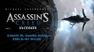 Esterly ft Austin Jenckes -This Is My World(Assassin