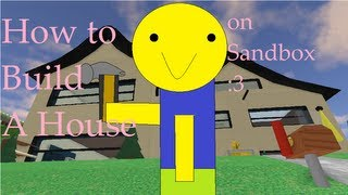 Roblox's sandbox: How to build a house. (Part 2 is Done)