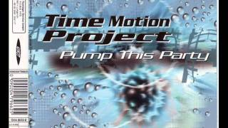 Time Motion Project - Pump This Party (Single Mix) [1998]