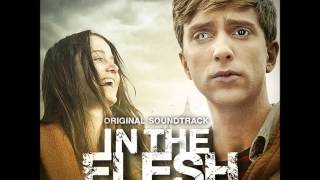 In The Flesh OST - 18. The Outsider