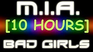 M.I.A. - Bad Girls [10 Hour Version]
