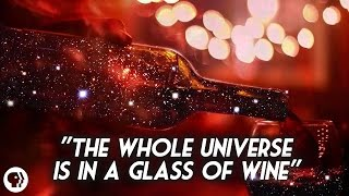 The Universe in a Glass of Wine (Richard Feynman Remixed)