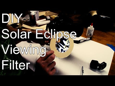 DIY Solar Eclipse Viewing/Photography Filter