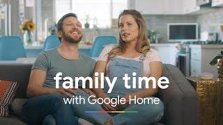 Family Time   Google Home Mini
