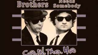 Blues Brothers - Everybody Needs Somebody - C@ in the H@ remix