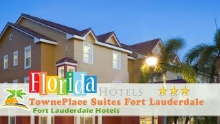 TownePlace Suites Fort Lauderdale West - Fort Lauderdale Hotel…