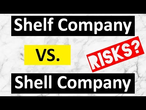 ►Difference between a Shelf Company & a Shell Company (2018)