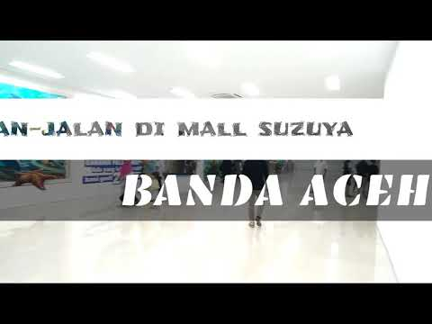 DESTINASI-SUZUYA MALL BANDA ACEH (2018)