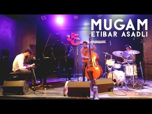 Mugam - Etibar ASADLI