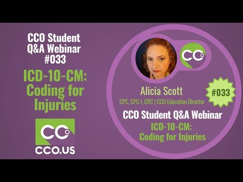 ICD-10-CM: Coding for Injuries – CCO Student Q&A Webinar #033