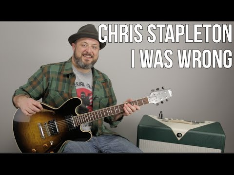 Chris Stapleton - I Was Wrong - Guitar Lesson