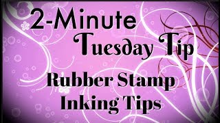 Rubber Stamp Inking Tips: Simply Simple 2-MINUTE TUESDAY TIP by Connie Stewart