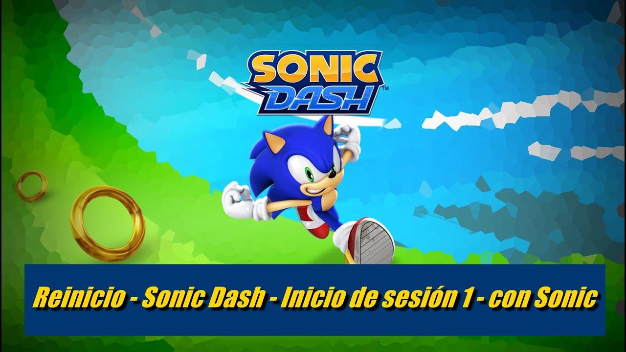 Reinicio - Sonic Dash - Inicio de sesión 1 - con Sonic - YouTube