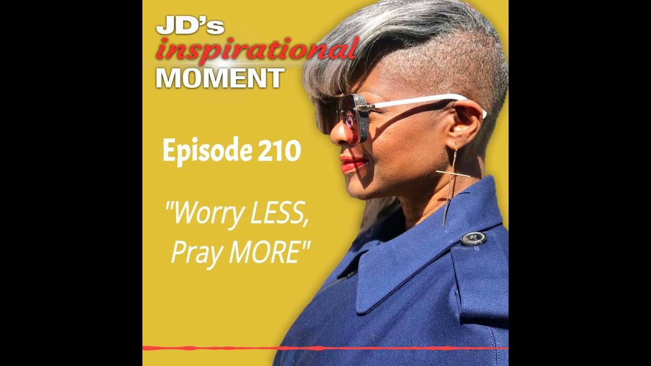 JD Inspiration: Worry Less, Pray More