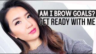 AM I BROW GOALS? | Get Ready With Me