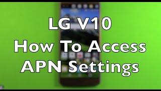 LG V10 Setup Access APN Settings