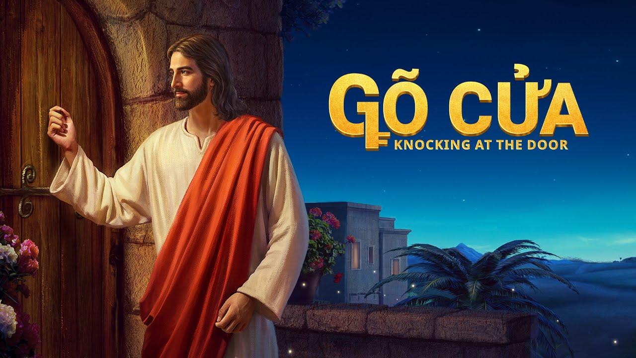 Làm thế nào để chào đón sự tái lâm của Đức Chúa Jêsus? | GÕ CỬA | Phim Phúc Âm Cơ đốc 2021 (Lồng tiếng việt)
