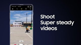 Galaxy S10: How to shoot Super steady videos