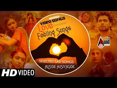 Aliside Husiyaagide | New Kannada Selected Sad Songs | Video Songs Jukebox 2018 | Video Songs
