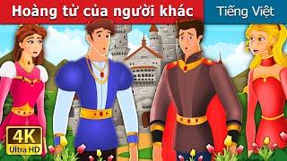 Hoàng tử của người khác | Somebody else's Prince Story | Truyện cổ tích việt nam