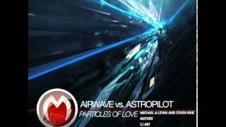 Airwave vs. Astropilot - Particles Of Love (Mathov Remix)