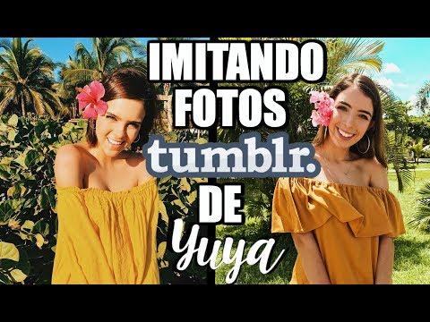 IMITANDO FOTOS TUMBLR DE YUYA