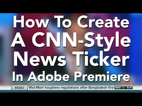 How to Create a CNN-Style News Ticker in Adobe Premiere Pro