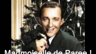 Mademoiselle de Paris : Bing Crosby.