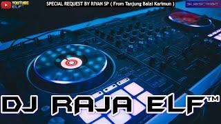 LULUH PENJAGA HATI DJ RAJA ELF™ REMIX 2020 BATAM ISLAND (Req By Riyan SP)