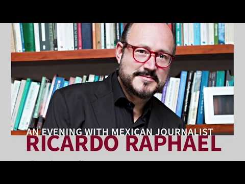 Media Suppression in Mexico: A Conversation with Mexican Journalist Ricardo Raphael