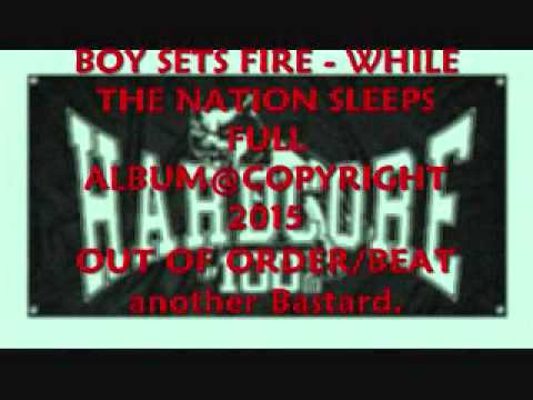 Out of Order[BASTARD@[Boy Sets Fire]#While the Nation Sleeps#[FULL ALBUM]