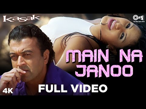 Main Na Janoo Full Video - Kasak | Lucky Ali & Meera