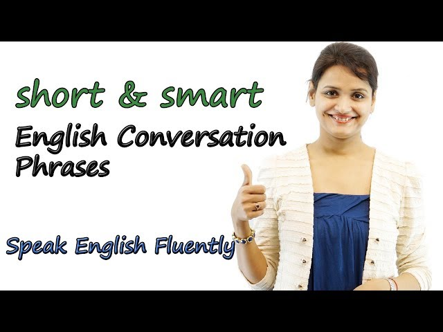 Short English Conversation Phrases - Speak Fluent English - Common Expressions in English