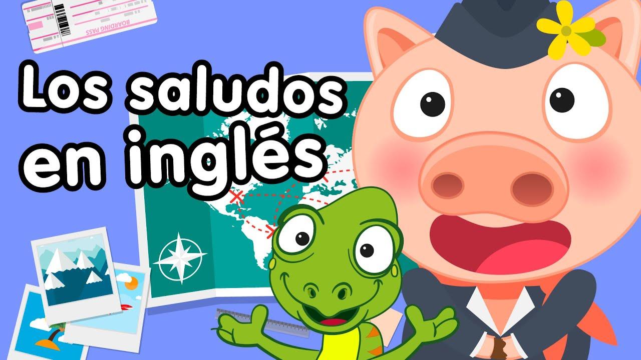 Saludos en inglés - Canciones infantiles - YouTube
