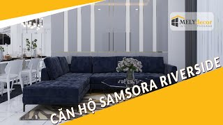 Thiết kế nội thất căn hộ Samsora Riverside  - Melydecor