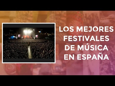 Los mejores festivales de música en España