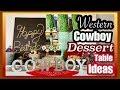 COWBOY Birthday Party Ideas | WESTERN Party Dessert Table Decor