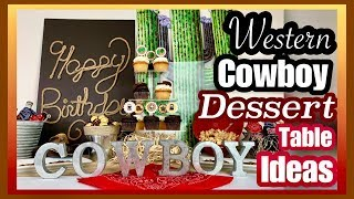 COWBOY Birthday Party Ideas | WESTERN Party Dessert Table Decor Video